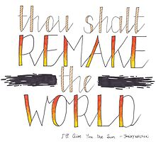 """""""Thou Shalt Remake the World"""" by beautifulwords"""