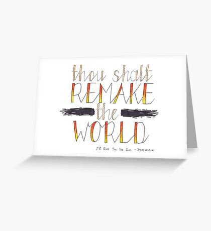 """Thou Shalt Remake the World"" Greeting Card"
