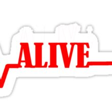 Alive T Shirts and Gifts Sticker