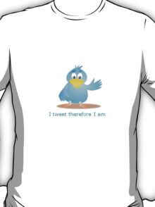 I tweet therefore I am T-Shirt