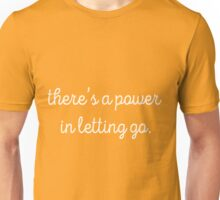 there's a power in letting go (orange) Unisex T-Shirt
