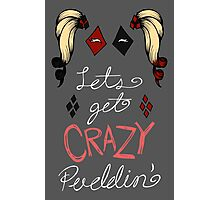 Lets get crazy!-original colors Photographic Print