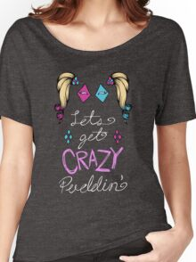 Lets get crazy!-new colors Women's Relaxed Fit T-Shirt