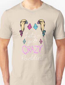 Lets get crazy!-new colors Unisex T-Shirt
