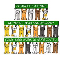 Congratulations on your 1 year anniversary your hard work is appreciated'. by KateTaylor