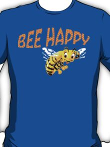 bee happy T-Shirt