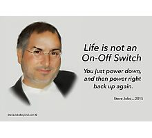 Steve Jobs - Life is not an On-Off Switch Card Photographic Print