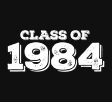Class of 1984 by FamilySwagg