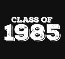 Class of 1985 by FamilySwagg