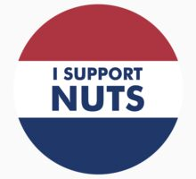 Deez Nuts 2016: I Support Nuts by tuliptreetees