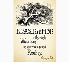 Alice in Wonderland Quote - Imagination is the only Weapon in the war against Reality - Cheshire Cat - 0139 Unisex T-Shirt