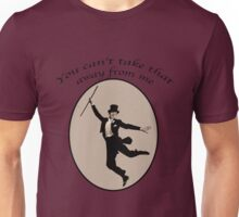 You can't take that away from me! Unisex T-Shirt