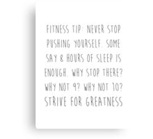 Strive for greatness Canvas Print