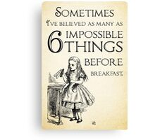 Alice in Wonderland Quote - Six Impossible Things - Lewis Carroll - 0111 Canvas Print
