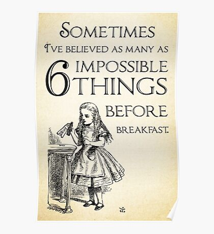 Alice in Wonderland Quote - Six Impossible Things - Lewis Carroll - 0111 Poster