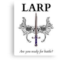 Do you LARP? Canvas Print