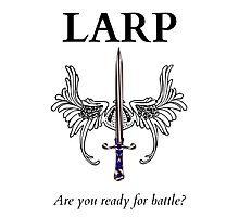 Do you LARP? Photographic Print