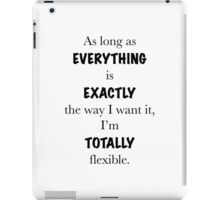 Lorelai Gilmore, Gilmore Girls – As long as everything is exactly the way I want it, I'm totally flexible iPad Case/Skin