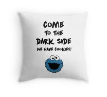 Come To The Dark Side & Cookiemonster v1 Throw Pillow