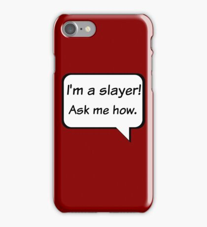 Buffy the Vampire Slayer  I'm a slayer! Ask me how. iPhone Case/Skin
