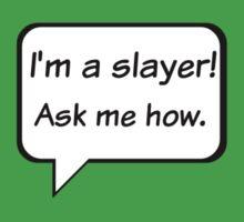 Buffy the Vampire Slayer  I'm a slayer! Ask me how. Kids Tee