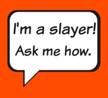 Buffy the Vampire Slayer  I'm a slayer! Ask me how. Kids Tee