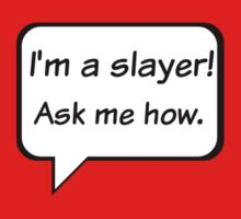 Buffy the Vampire Slayer  I'm a slayer! Ask me how. Kids Clothes