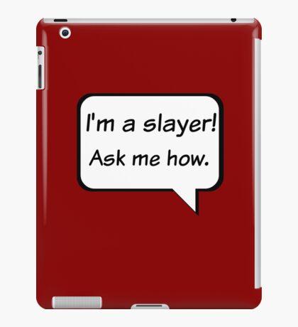 Buffy the Vampire Slayer  I'm a slayer! Ask me how. iPad Case/Skin
