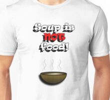 Soup is NOT food T-Shirt