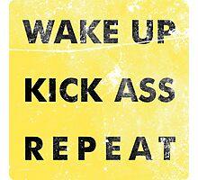Wake Up - Kick Ass - Repeat Photographic Print