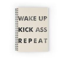 Wake Up - Kick Ass - Repeat Spiral Notebook