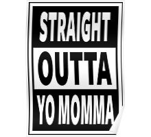 Straight Outta Yo Momma Poster