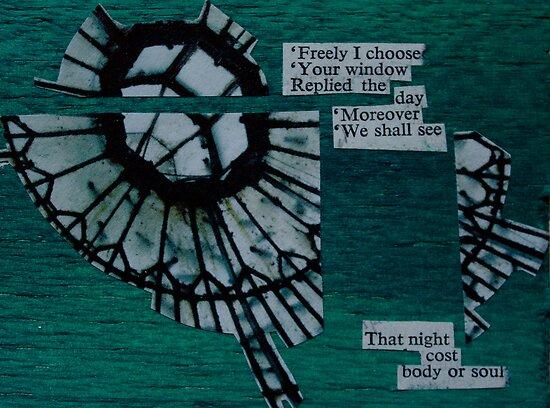 Freely I choose your window... by Donna Nicholson Arnott