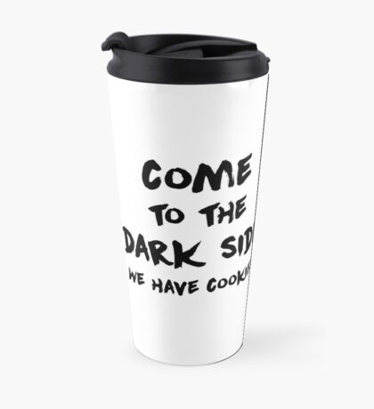 Come To The Dark Side & Cookiemonster - mugs Travel Mug