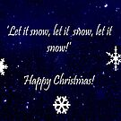 Let it snow Christmas Card by sarnia2