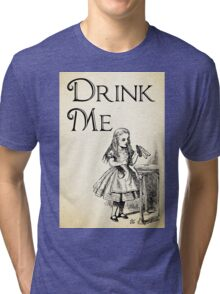 Alice in Wonderland Quote - DRINK ME - Lewis Carroll Qote - 0195 Tri-blend T-Shirt