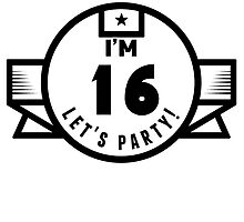 I'm 16 Let's Party! by GiftIdea