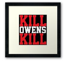Kill Owens Kill (Red/White) Framed Print
