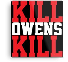 Kill Owens Kill (Red/White) Metal Print