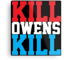 Kill Owens Kill (Red/White/White) Metal Print
