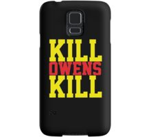 Kill Owens Kill (Red/Yellow) Samsung Galaxy Case/Skin