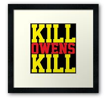 Kill Owens Kill (Red/Yellow) Framed Print