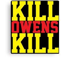 Kill Owens Kill (Red/Yellow) Canvas Print
