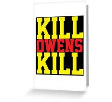Kill Owens Kill (Red/Yellow) Greeting Card