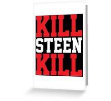 Kill Steen Kill (Red/White) Greeting Card