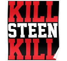 Kill Steen Kill (Red/White) Poster