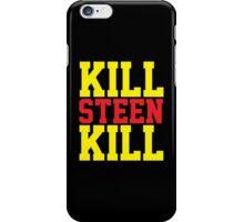 Kill Steen Kill (Red/Yellow) iPhone Case/Skin