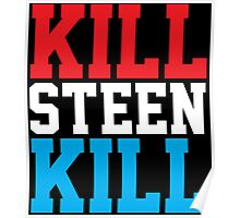 Kill Steen Kill (Red/White/Blue) Poster