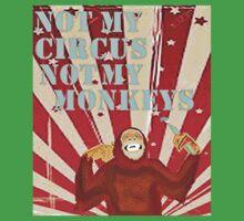 Not my circus not my monkeys Baby Tee