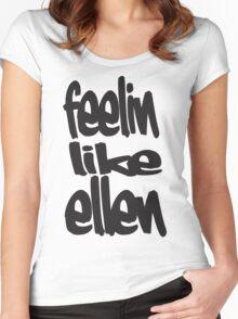 feelin' like ellen #2 Women's Fitted Scoop T-Shirt